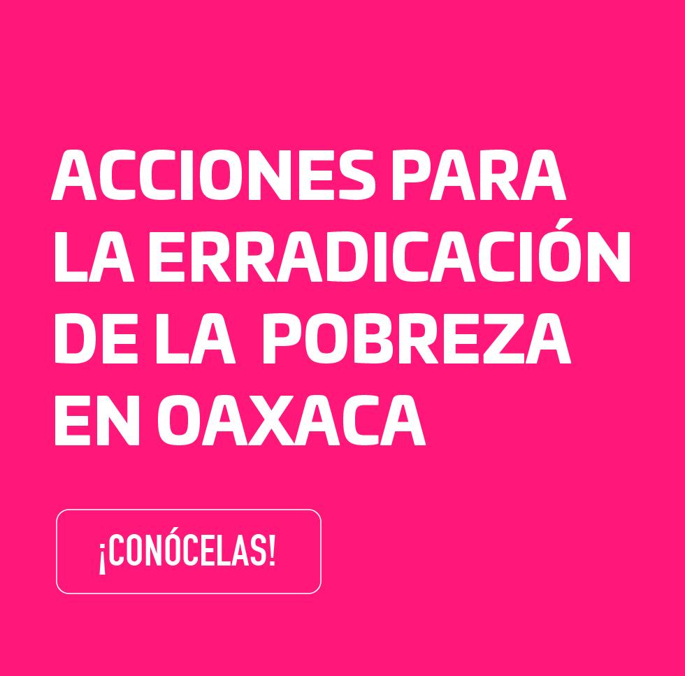Acciones para la Erradicación de la Pobreza en Oaxaca